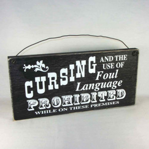 Cursing And The Use Of Foul Language Prohibited While On These ...