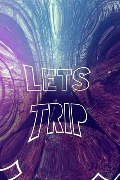 Let's Trip::Trippy mane::psychedelic::feed your head::expand your ...
