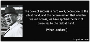... determination that whether we win or lose, we have applied the best of