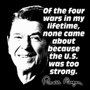 Ronald Reagan Quote No War Caused by America Being T-Shirt