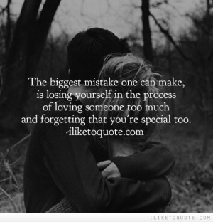 one can make, is losing yourself in the process of loving someone ...