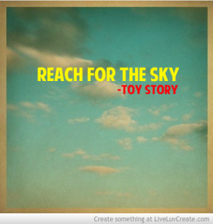 Reach For The Sky -toy Story
