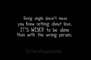 BEST QUOTE EVER. Being Single.