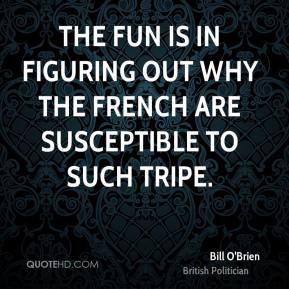 The fun is in figuring out why the French are susceptible to such ...