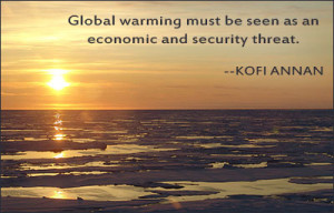 Global warming must be seen as an economic and security threat.