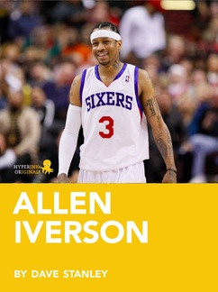 Allen Iverson: A Biography