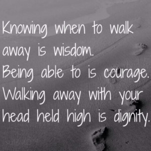 Walking away is not always about giving up. #lifelessons
