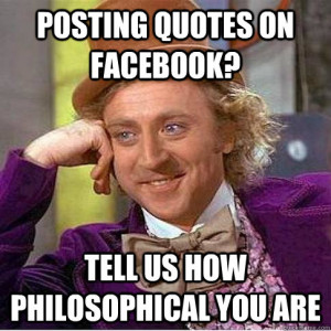 Condescending Willy Wonka - posting quotes on facebook tell us how ...
