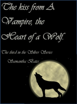 The Kiss of a Vampire, the Heart of a Wolf (Silver, #3)
