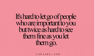 It's hard to let go of people...