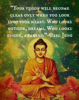 Your vision will become clear only when you look into your heart. Who ...
