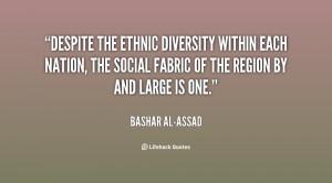 quote-Bashar-al-Assad-despite-the-ethnic-diversity-within-each-nation ...