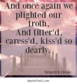 ... heine more love quotes motivational quotes life quotes success quotes