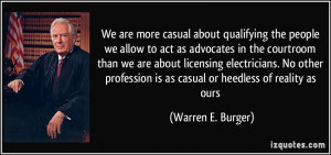 We are more casual about qualifying the people we allow to act as ...