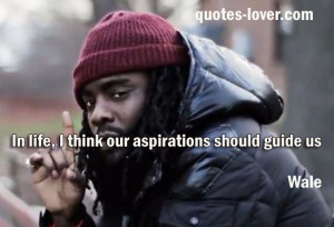 Rapper Wale Quotes Sayings...
