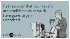 Rest Assured That Your Recent Accomplishments At Work Have Gone ...