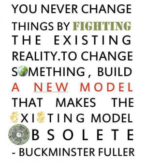 Buckminster Fuller Quote Things You Never Change