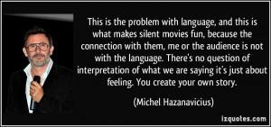 More Michel Hazanavicius Quotes