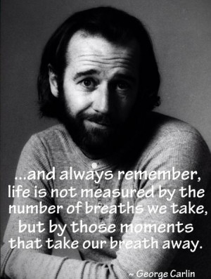 George Carlin quote.-from The Charter for Compassion (attributed to ...