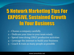 Super POWERFUL Network Marketing Tips From James Hicks