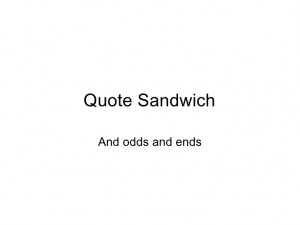 Quote sandwich redux