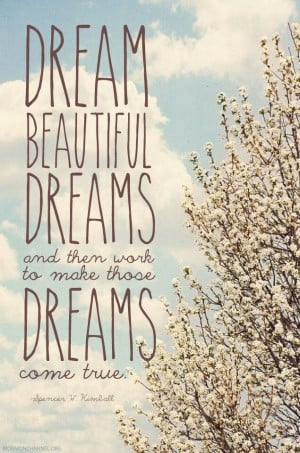 Dream beautiful dreams!
