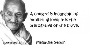 Famous quotes reflections aphorisms - Quotes About Love - A coward is ...