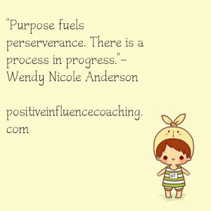 If you have a purpose you can win.