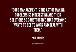 good manager quotes source http quotes lifehack org quote paulhawken ...