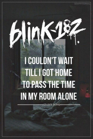 Blink-182 - I couldn't wait till I got home to pass the time in my ...
