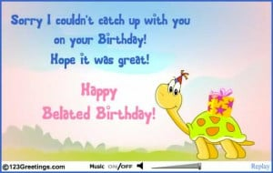 Belated Happy Birthday Messages Wishes 11