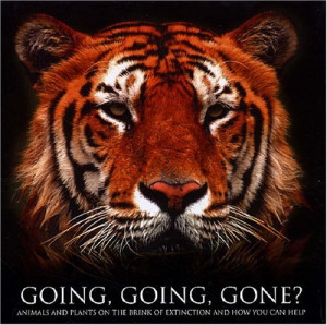 ... , Gone?: Animals on the Brink of Extinction and How to Turn the Tide