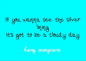 Silver Lining Kacey Musgraves Country Song Lyrics #quotes Words to ...