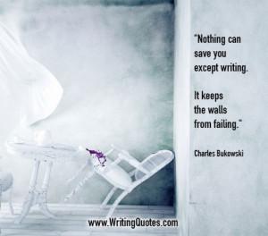 ... Bukowski Quotes – Walls Failing – Inspirational Writing Quotes