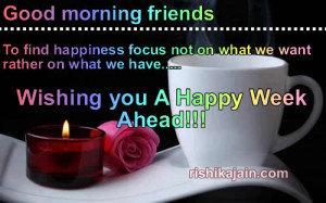 good morning, Happy Week ,wishes,quotes,greetings