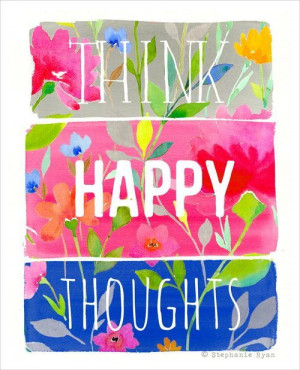 happy happy thoughts inspirational words positive thoughts positivity