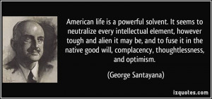 American life is a powerful solvent. It seems to neutralize every ...
