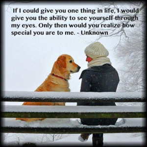 If i could give you one thing in life, i would give you the ability to ...