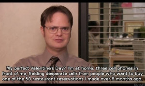 Dwight Schrute on Valentine's Day