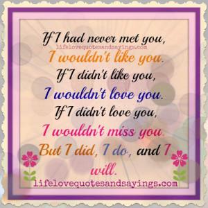 if i had never met you i wouldn t like you if i didn t like you i ...