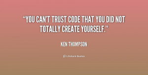 quote-Ken-Thompson-you-cant-trust-code-that-you-did-241799.png