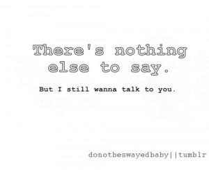 still wanna talk to you