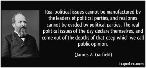 Real political issues cannot be manufactured by the leaders of ...