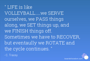 Volleyball Teamwork Quotes Life is like volleyball.....we