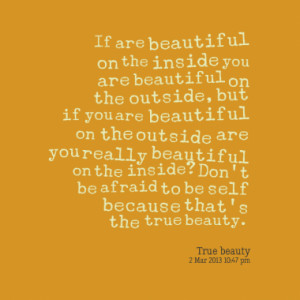 10281-if-are-beautiful-on-the-inside-you-are-beautiful-on-the ...