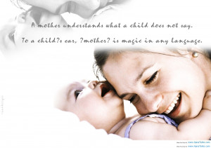 ... To A Child's Ear, Mother Is Magic In Any Language - Children Quote