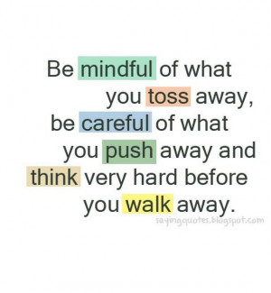 Be mindful of what you toss away be careful