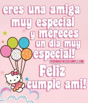 ... amiga muy especial y mereces un día muy especial felíz cumple amiga