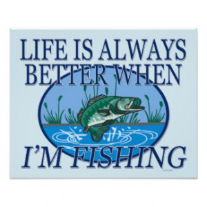 Funny Bass Life Is Always Better When Im Fishing Art Photo