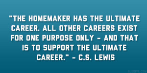"... only – and that is to support the ultimate career."" – C.S. Lewis"